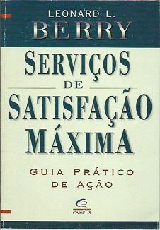 Livro Servicos de Satisfacao Maxima Autor Berry, Leonard L. (1996) [usado]