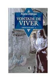 Livro Vontade de Viver - a Bicicleta Azul Vol. 2 Autor Deforges, Régine (1998) [usado]