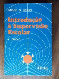 Livro Introdução À Supervisão Escolar Autor Nérici, Imideo G. (1978) [usado]