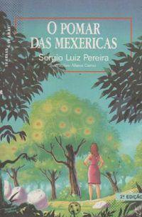 Livro Pomar das Mexericas Autor Pereira, Sergio Luiz (1991) [usado]