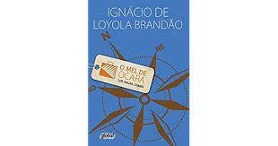 Livro o Mel de Ocara - Ler, Ver, Comer Autor Brandão, Ignácio de Loyola (2013) [usado]