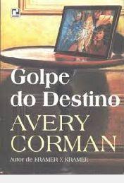 Livro Golpe do Destino Autor Corman, Avery (1994) [usado]