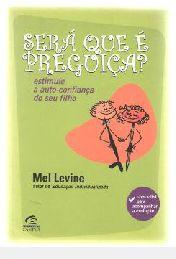 Livro Sera que e Preguiça Autor Levine, Mel (2003) [usado]