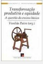 Livro Transformaçao Produtiva e Equidade: a Questao do Ensino Basico Autor Paiva, Vanilda (1994) [usado]
