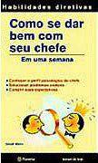 Livro Como Se Dar bem com seu Chefe Autor Mann, Sandi (2005) [usado]