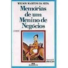 Livro Memorias de um Menino de Negocios Autor Silva, Wilson Martins [usado]