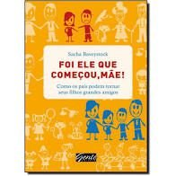 Livro Foi Ele que Começou, Mãe! Autor Baveystock, Sacha (2012) [usado]