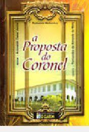 Livro Proposta do Coronel, a Autor Junior, Ariovaldo Cesar (2009) [usado]