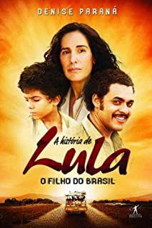Livro a História de Lula - o Filho do Brasil Autor Paraná, Denise (2009) [usado]