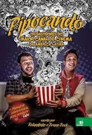 Livro Pipocando: os Bastidores do Maior Canal de Cinema da America Latina Autor Rolandinho e Bruno Book (2016) [usado]