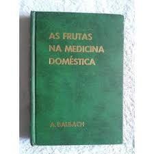 Livro Frutas na Medicina Doméstica, as Autor Balbach, A. [usado]