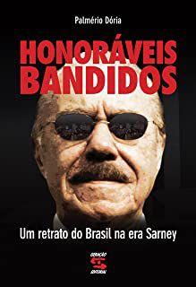 Livro Honoráveis Bandidos Autor Dória, Palmerio (2009) [usado]