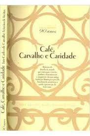 Livro Café, Carvalho e Caridade Autor Freitas, Luiz Carlos de Carvalho Teixeira de [usado]