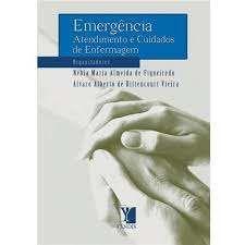 Livro Emergência - Atendimento e Cuidados de Enfermagem Autor Figueiredo, Nébia Maria Almeida de (2009) [usado]