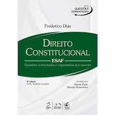 Livro Direito Constitucional Esaf: Questões Comentadas e Organizadas por Assunto Autor Dias, Frederico (2014) [usado]
