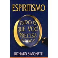 Livro Espiritismo - Tudo o que Você Precisa Saber Autor Simonetti, Richard (2005) [usado]