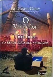 Livro Vendedor de Sonhos e a Revolução dos Anônimos, o Autor Cury, Augusto (2009) [usado]
