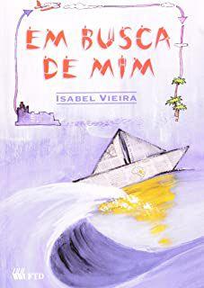 Livro em Busca de mim Autor Vieira, Isabel (2001) [usado]