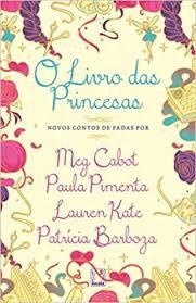 Livro Livro das Princesas, o Autor Vários Autores (2015) [usado]
