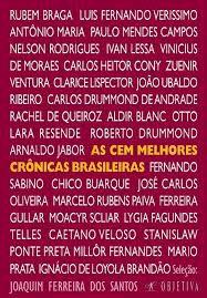 Livro Cem Melhores Crônicas Brasileiras, as Autor Santos, Joaquim Ferreira dos (2007) [usado]