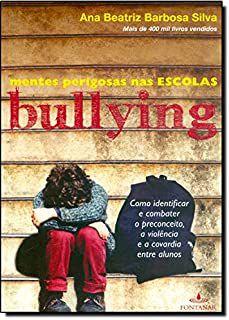 Livro Mentes Perigosas nas Escolas - Bullying Autor Silva, Ana Beatriz Barbosa (2010) [usado]