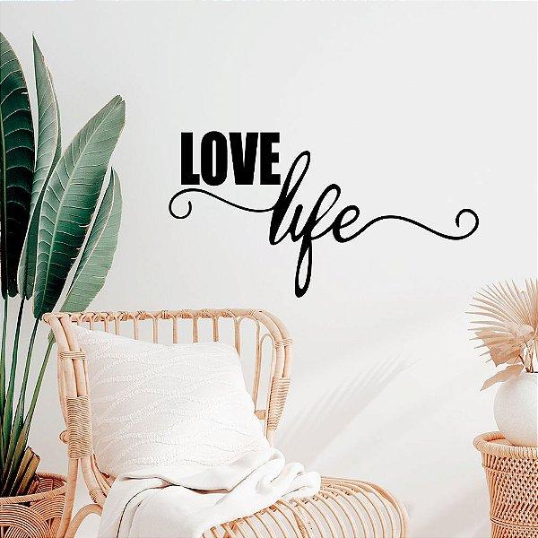Adesivo Decorativo Love Life