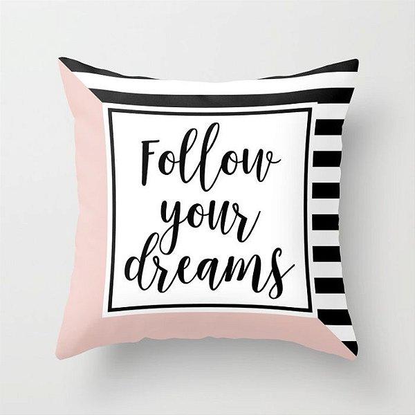 Capa de almofada Follow your dreams