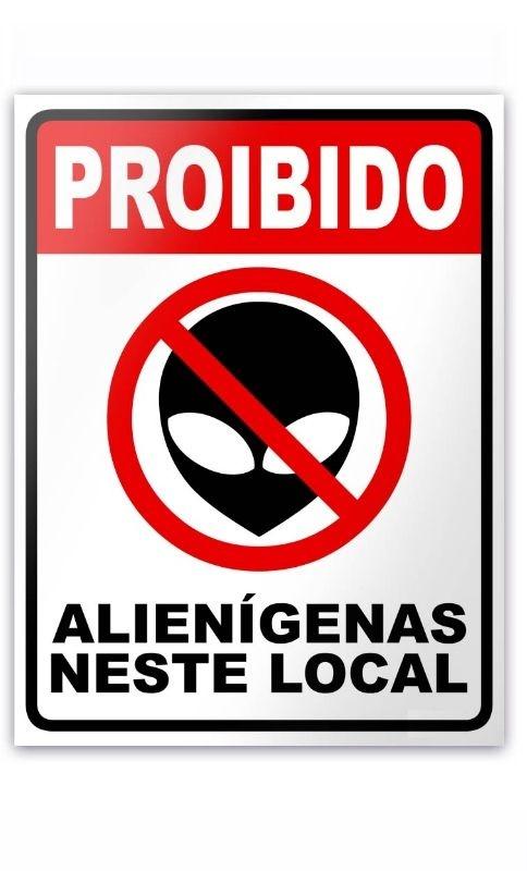 Placa - Proibido Alienígenas Neste Local - 15 x 20 cm  Presentes Criativos - Nerd e Geek - Presentes Criativos