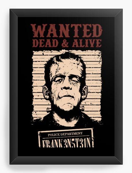 Quadro Decorativo A3 (45x33) Frankenstein, Wanted dead & alive