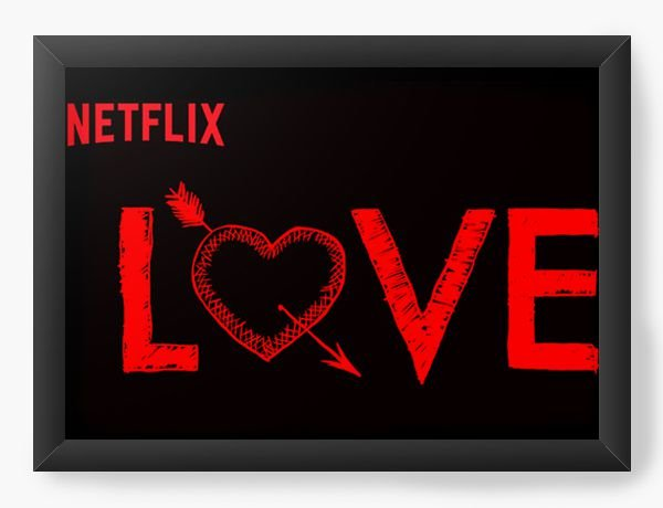 Quadro Decorativo A4 (33X24) Love Netflix - Nerd e Geek - Presentes Criativos