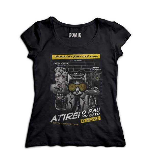 Camiseta Feminina Atirei o Pau no Gato
