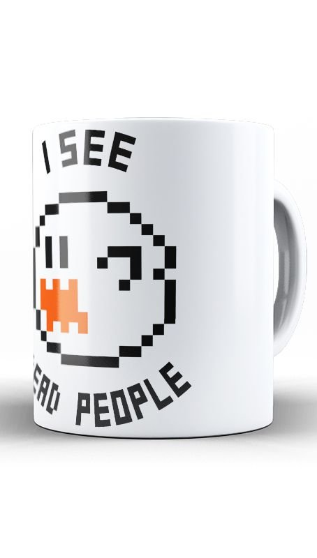 Caneca I see dead people - Nerd e Geek - Presentes Criativos