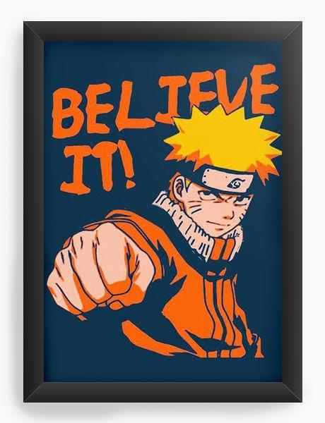 Quadro Decorativo A4 (33X24) Anime Naruto Believe It - Nerd e Geek - Presentes Criativos