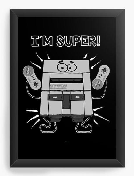 Quadro Decorativo A3 (45X33) I'm Super Nintendo - Nerd e Geek - Presentes Criativos