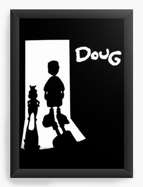 Quadro Decorativo A4 (33X24) Doug Funny - Nerd e Geek - Presentes Criativos