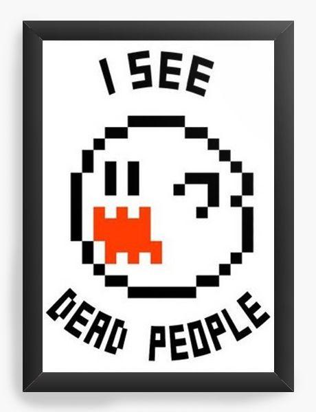 Quadro Decorativo A4 (33X24)  I see dead people - Nerd e Geek - Presentes Criativos