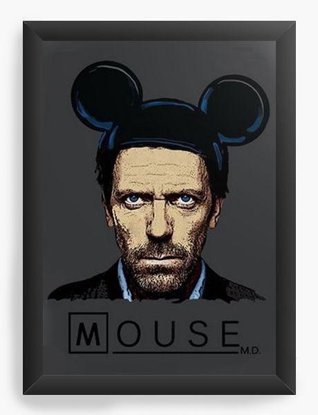 Quadro Decorativo A4 (33X24) Dr House: Mouse  - Nerd e Geek - Presentes Criativos