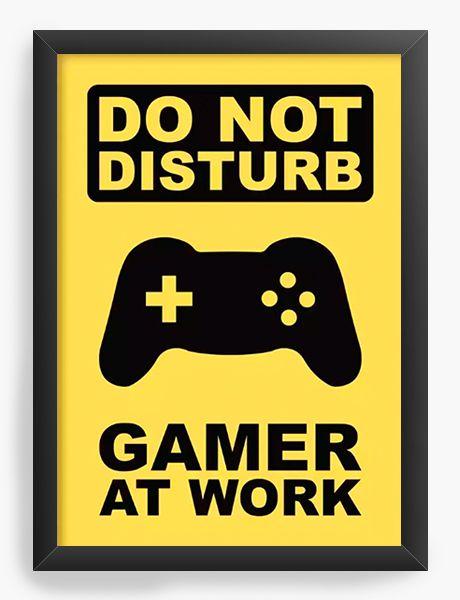 Quadro Decorativo A3 (45X33) Gamer at Work - Nerd e Geek - Presentes Criativos