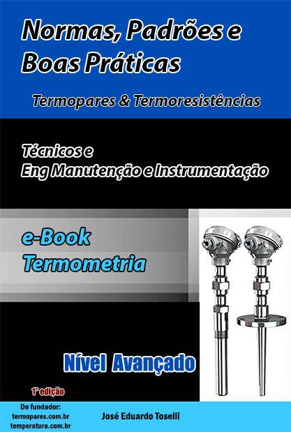 e-Book Digital Nível Avançado - Análises Normas, Padrões e Boas Práticas – Instalação Termopar & Pt-100