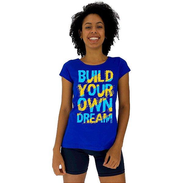 Camiseta Babylook Feminina MXD Conceito Construa Seu Próprio Sonho
