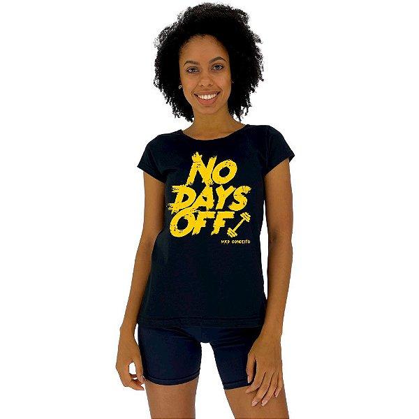 Camiseta Babylook Feminina MXD Conceito No Days Off Treino Pesado