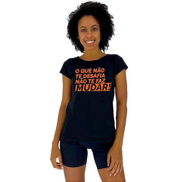 Camiseta Babylook Feminina MXD Conceito O Que Não Te Desafia Não te faz Mudar