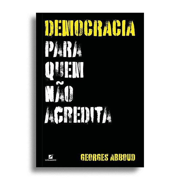 Democracia para quem não acredita