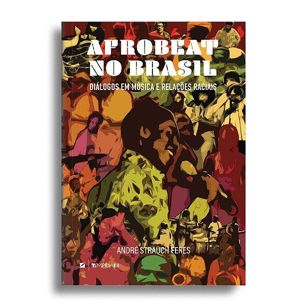 Afrobeat no Brasil: diálogos em música e relações raciais