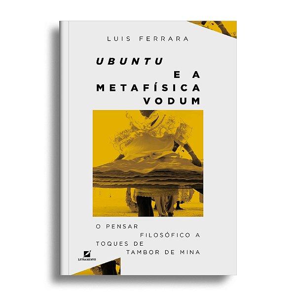Ubuntu e a metafísica Vodum: o pensar filosófico a toques de tambor de mina
