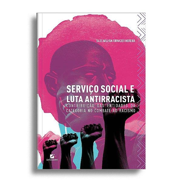 Serviço Social e luta antirracista: contribuição das entidades da categoria no combate ao racismo
