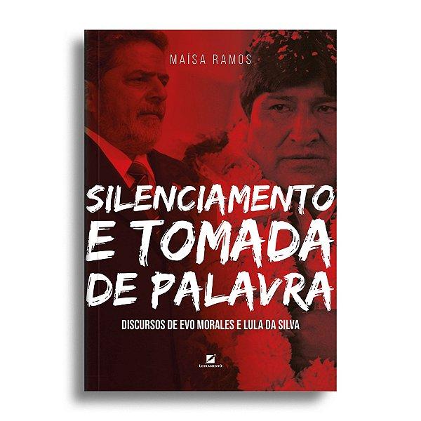 Silenciamento e tomada de palavra: discursos de Evo Morales e Lula da Silva