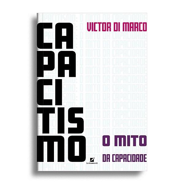 Capacitismo: o mito da capacidade