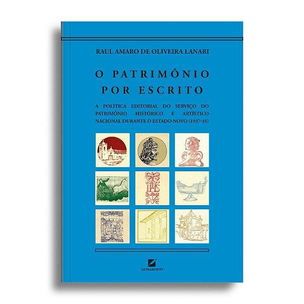 O patrimônio por escrito: a política editorial do serviço do patrimônio histórico e artístico nacional durante o estado