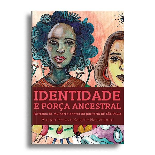 Identidade e força ancestral: histórias de mulheres dentro da periferia de São Paulo